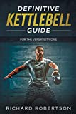 Definitive Kettlebell Guide: For The Versatility One