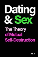 Dating and Sex: The Theory of Mutual Self-Destruction