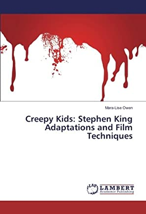 Creepy Kids: Stephen King Adaptations and Film Techniques