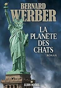 La Planète des chats par Bernard Werber