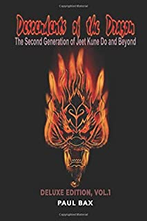 Descendants of the Dragon: The Second Generation of Jeet Kune Do and Beyond (Deluxe Version)