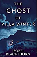The Ghost of Villa Winter: Premium Hardcover Edition
