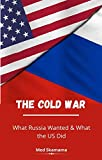 The Cold War: What Russia Wanted & What the US Did