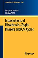Intersections of Hirzebruch–Zagier Divisors and CM Cycles (Lecture Notes in Mathematics)