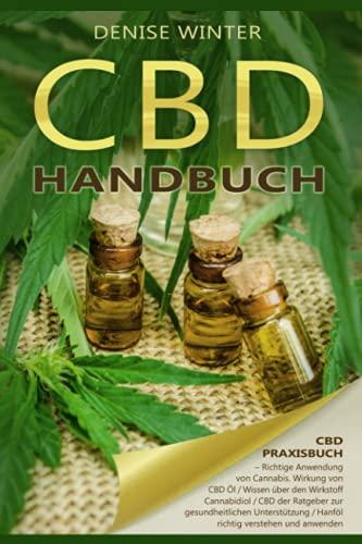 CBD Handbuch, CBD Praxisbuch, Richtige Anwendung von Cannabis, Wirkung von CBD Öl, Wissen über den Wirkstoff Cannabidiol CBD der Ratgeber zur gesundheitlichen Unterstützung, Hanföl anwenden