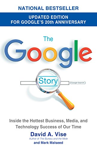 The Google Story (2018 Updated Edition): Inside the Hottest Business, Media, and Technology Success of Our Time (English Edition)