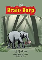 The Brain Burp
