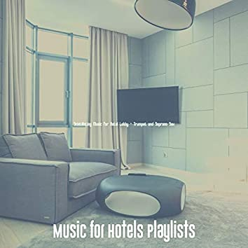 Scintillating Music for Hotel Lobby - Trumpet and Soprano Sax