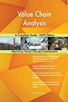 Value Chain Analysis A Complete Guide - 2020 Edition