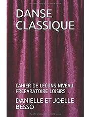 DANSE CLASSIQUE: CAHIER DE LECONS NIVEAU PREPARATOIRE LOISIRS (CAHIERS DE LECONS)
