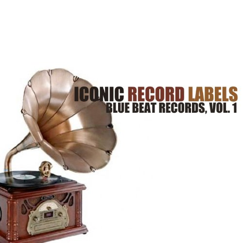 Iconic Record Labels: Blue Beat Records, Vol. 1