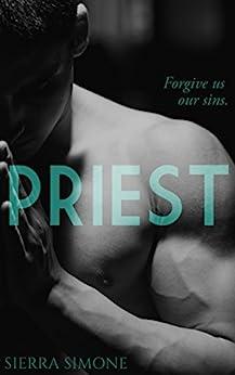 Priest: A Love Story by [Sierra Simone]