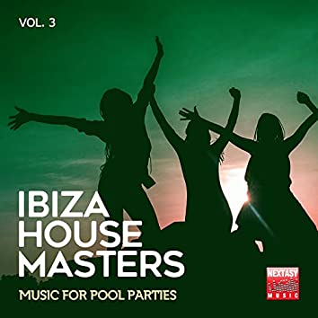 Ibiza House Masters, Vol. 3 (Music For Pool Parties)