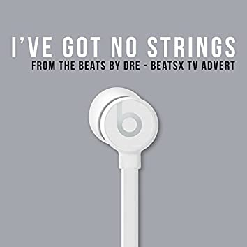 """I've Got No Strings (from the """"Beats By Dre - Beats X"""" TV Advert)"""