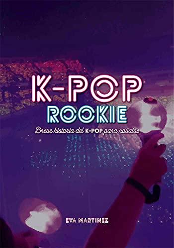 K-POP ROOKIE: Breve historia del K-pop para novatos