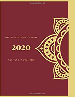 Mandala Coloring Calendar 2020: Monthly Day Organizer - 424 pages, 8,5