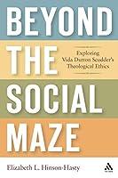 Beyond the Social Maze: Exploring Vida Dutton Scudder's Theological Ethics