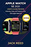 apple watch se user's guide/review: unboxing, setup, and features of the 2020 apple watch se