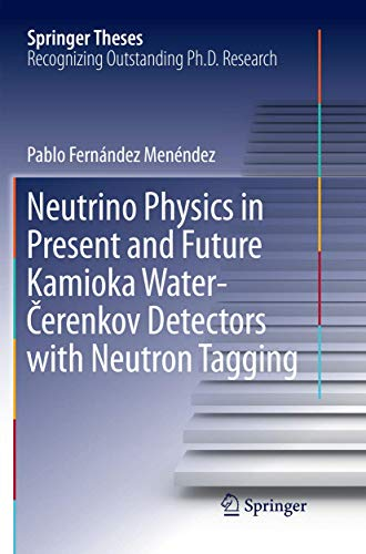 Neutrino Physics in Present and Future Kamioka Water‐Čerenkov Detectors with Neutron Tagging (Springer Theses)
