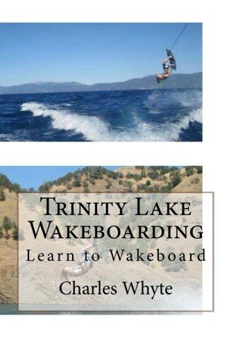 Trinity Lake Wakeboarding: Learn to Wakeboard