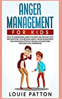 Anger Management for Kids: How to Understand Angry Children and Dealing with Kids Emotions. Picture Book About Anger Management and Managing Difficult Feelings and Emotions (Anxious Child Workbook)