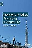 Creativity in Tokyo: Revitalizing a Mature City