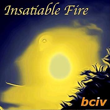 Insatiable Fire
