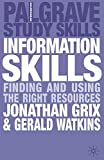Information Skills: Finding and Using the Right Resources (Macmillan Study Skills)
