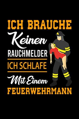 Ich brauche keinen Rauchmelder ich schlafe mit einem Feuerwehrmann: Kariertes DIN A5 Notizbuch Notizheft für Feuerwehrmänner