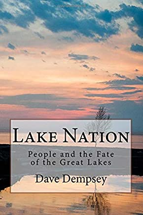 Lake Nation: People and the Fate of the Great Lakes