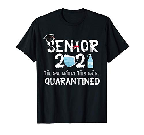 Seniors 2021 The One Where They Were Quarantined T-Shirt
