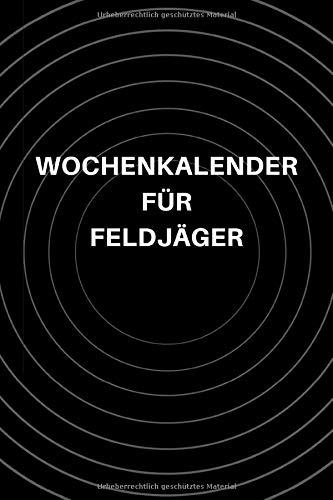 Wochenkalender für Feldjäger: A5 Wochenkalender für Soldaten, Geschenk zum Jahrestag, Valentinstag, Hochzeitstag oder Weihnachten