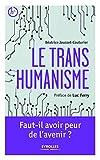 Le transhumanisme - Faut-il avoir peur de l'avenir ?