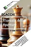 il libro degli scacchi per bambini. ediz. illustrata  Scacchi, Manuale delle Aperture