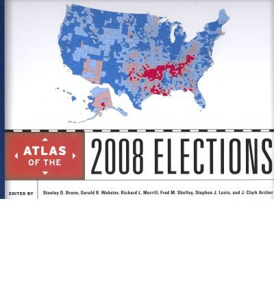 By Brunn, Stanley D ( Author ) [ Atlas of the 2008 Elections ] Jul - 2011 { Hardcover }