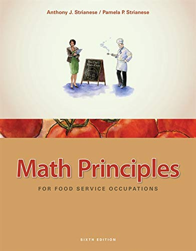 Compare Textbook Prices for Math Principles for Food Service Occupations 6 Edition ISBN 9781435488823 by Strianese, Anthony J.,Strianese, Pamela P.