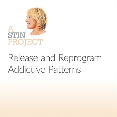 Release and Reprogram Addictive Patterns audiobook cover art