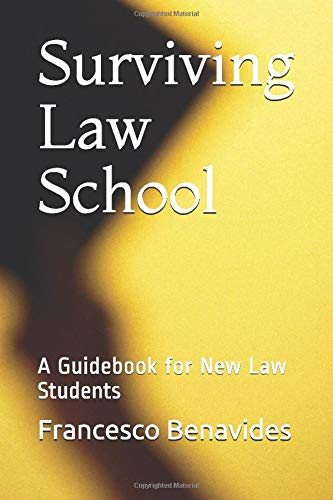 Surviving Law School: A Guidebook for New Law Students