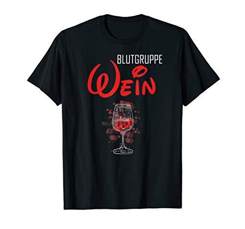 Blutgruppe Wein | Wein Geschenkidee | Wein Geschenk T-Shirt