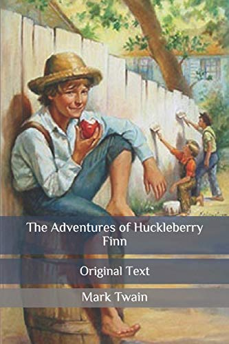 The Adventures of Huckleberry Finn: Original Text