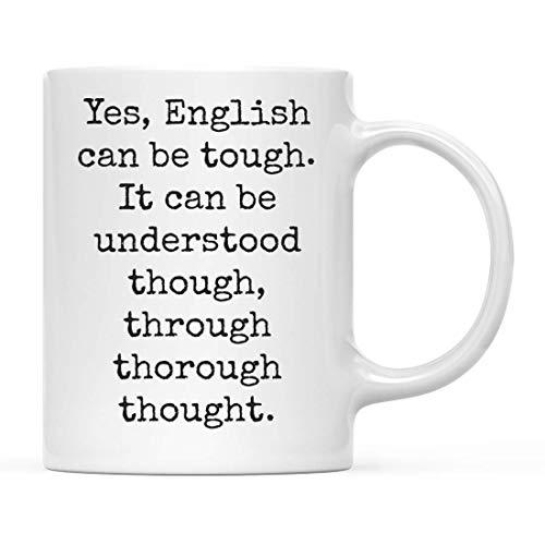 Tazas 11oz. Regalo divertido de la mordaza de la taza de café para los profesores, el inglés puede ser duro. Puede entenderse aunque, a través de un pensamiento serio, un regalo