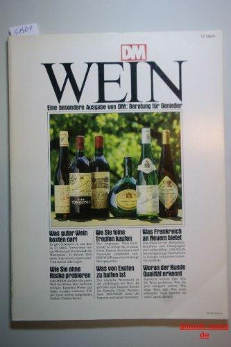 Wein. Eine besondere Ausgabe von DM: Beratung für Genießer. (Redig. v. Peter Espe).