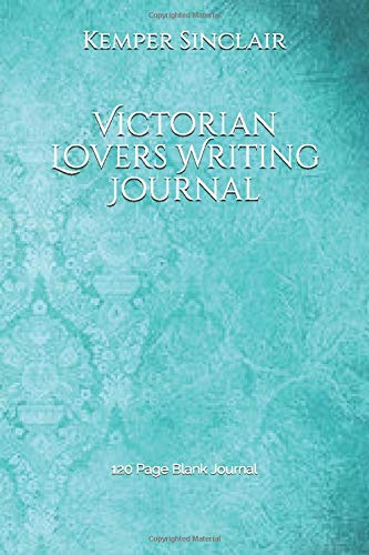 Victorian Lovers Writing Journal: 120 Page Blank Journal