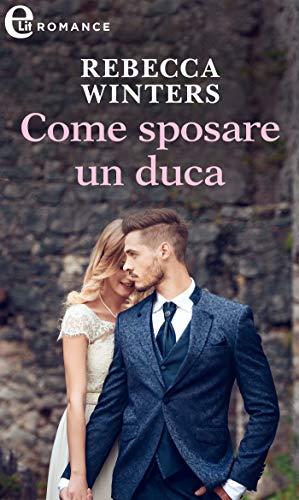 Come sposare un duca (eLit) (The husband fund Vol. 1) di [Rebecca Winters]