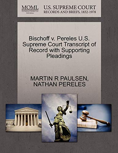Bischoff V. Pereles U.S. Supreme Court Transcript of Record with Supporting Pleadings