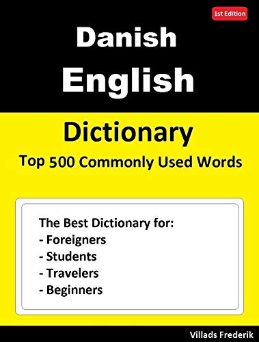 Danish English Dictionary Top 500 Commonly Used Words: Dictionary for Foreigners, Students, Travelers and Beginners (English Edition)