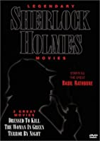 Legendary Sherlock Holmes (Dressed To Kill / The Woman In Green / Terror By Night)