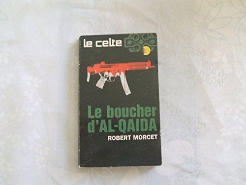 Le celte, le boucher d'Al Qaida