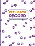 Pet Health Record: Cat, Dog Health Record Logbook Journal For Veterinary Care, Immunization And Medication Records Tracker- A Pet Health Record Book To Keep Track Wellness, Medication Dosage