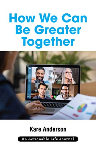 How We Can Be Greater Together by Kare Anderson ebook deal